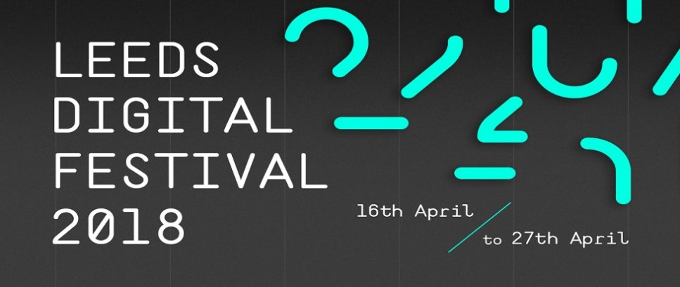 Leeds Digital Festival 2018